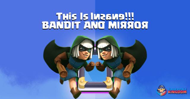 Bandit Deck with Mirror Troll Deck 1.8 Elixir.