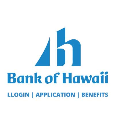 Bank of Hawaii Login, Apply, Benefits and Hours.