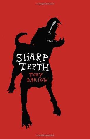 Sharp Teeth.
