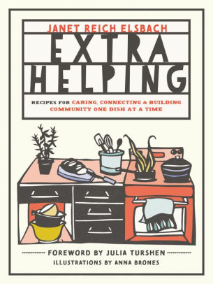 Extra Helping: Recipes for Caring, Connecting, and Building Community One  Dish at a Time.