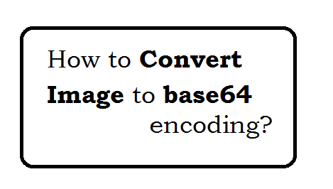 How to convert image to base64 encoding?.