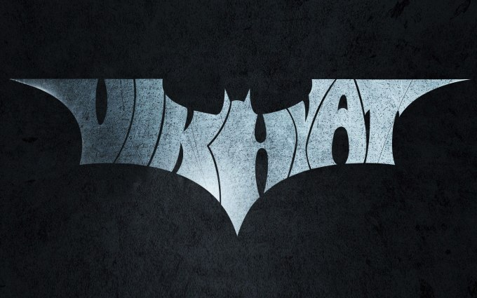 vikhyat : I will put your name in a Batman Dark Knight logo for $5 on  www.fiverr.com.