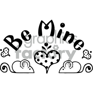 black and white be mine word art clipart. Royalty.