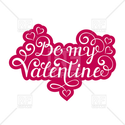 Be my Valentine inscription on white background, poster for.