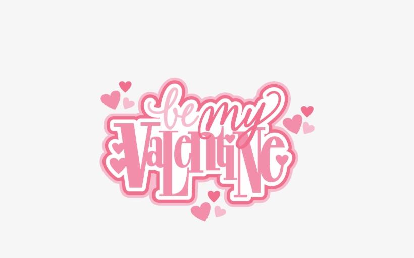 Be My Valentine Title Svg Scrapbook Cut File Cute Clipart.