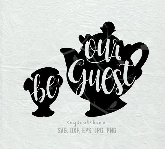 Be Our Guest SVG File Svg Silhouette Cut File Cricut Clipart Print Template  Vinyl sticker shirt design Beauty and the Beast Mrs potts chip.