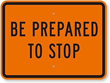 Amazon.com : Be Prepared To Stop Sign, 24\