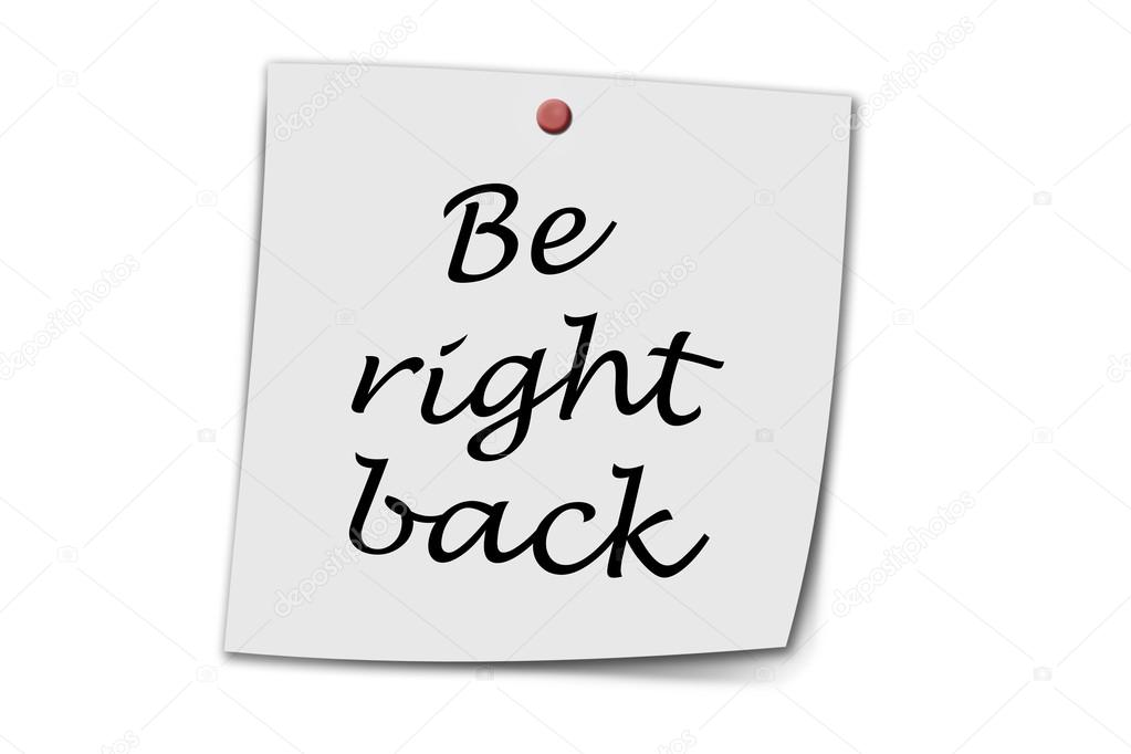 Be right back written on a memo — Stock Photo © kunertus #97859354.