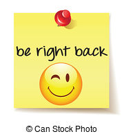 Be right back Stock Illustrations. 53 Be right back clip art images.