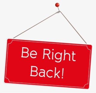 Be Right Back PNG, Transparent Be Right Back PNG Image Free Download.