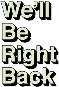 Well Be Right Back Png (102+ images in Collection) Page 3.