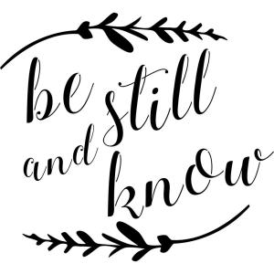 Be Still and Know Stencil.