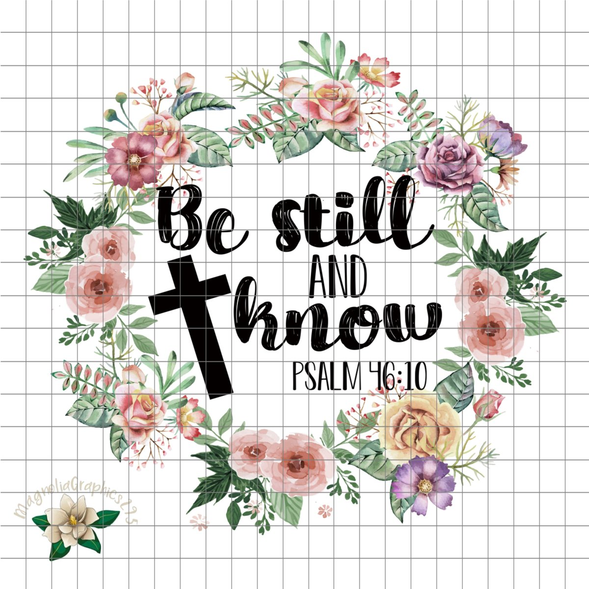 Be Still and Know PNG Printable Design.