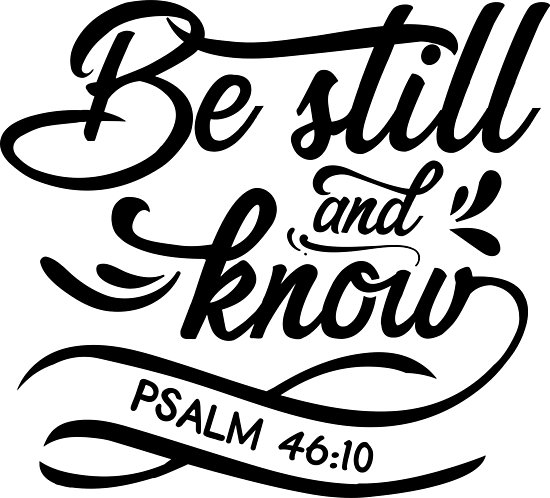 \'Be Still and Know.