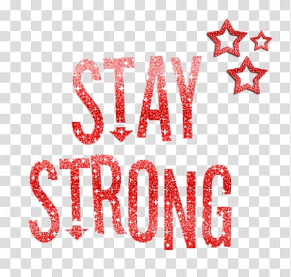 TEX Stay Strong, stay strong text transparent background PNG.