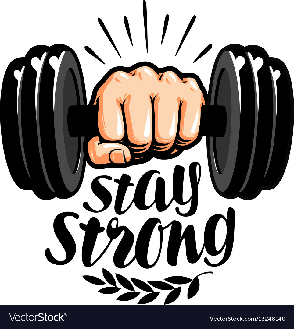 Dumbbell in hand stay strong lettering gym.