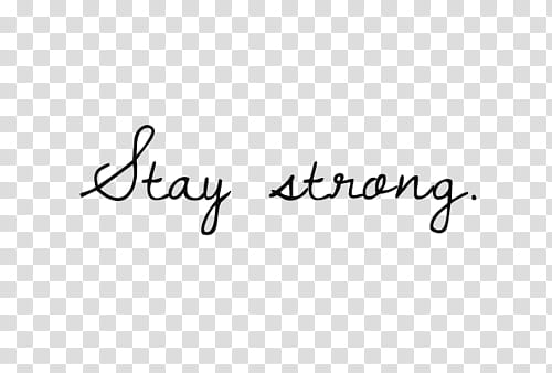 BLACK RESOURCES, stay strong text transparent background PNG.