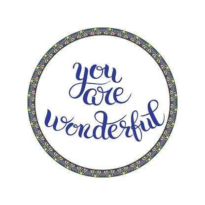 you are wonderful hand lettering inscription, calligraphy.