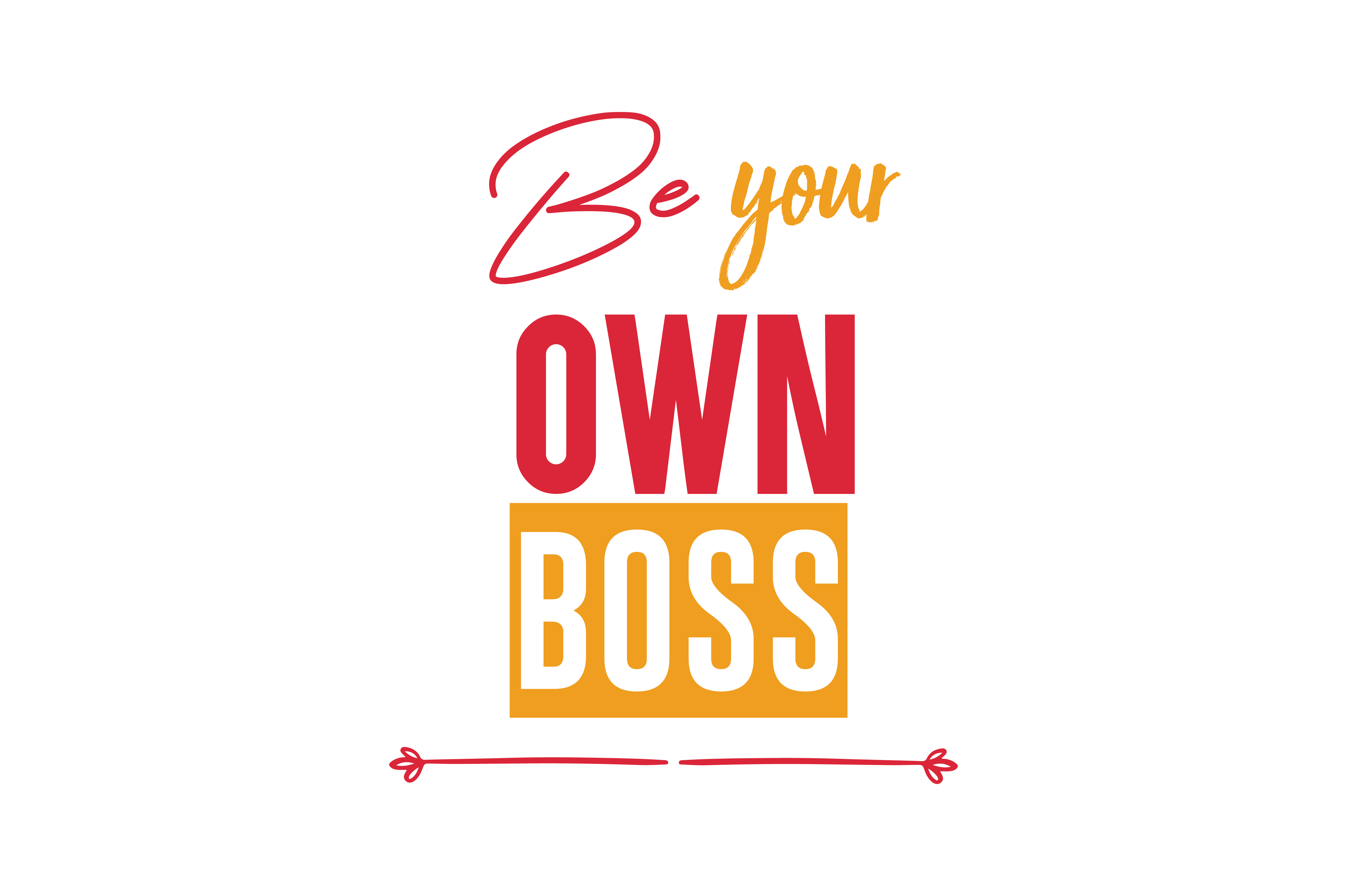 Be your own boss SVG Cut Quote.