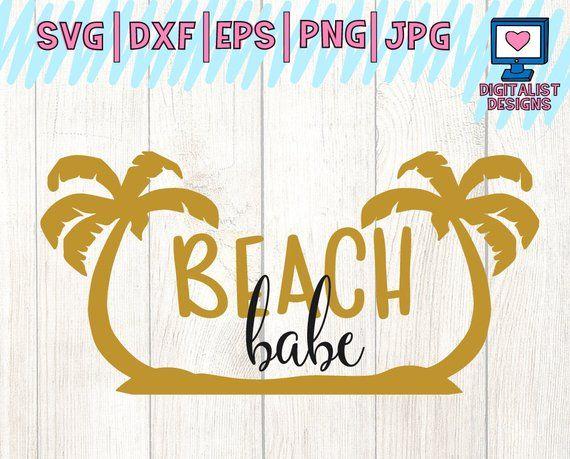 beach svg, summer svg, beach babe, svg for cricut design space, dxf.
