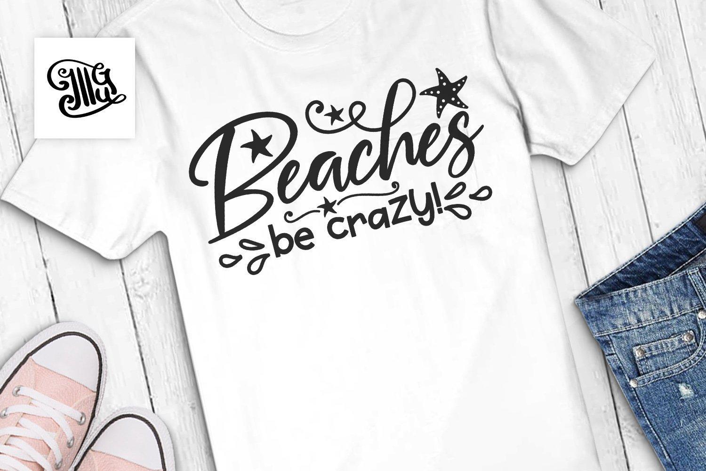 Beaches be crazy SVG, beach svg, summer svg, beach sayings svg, beach  quotes svg, summer sayings, beach clipart,.