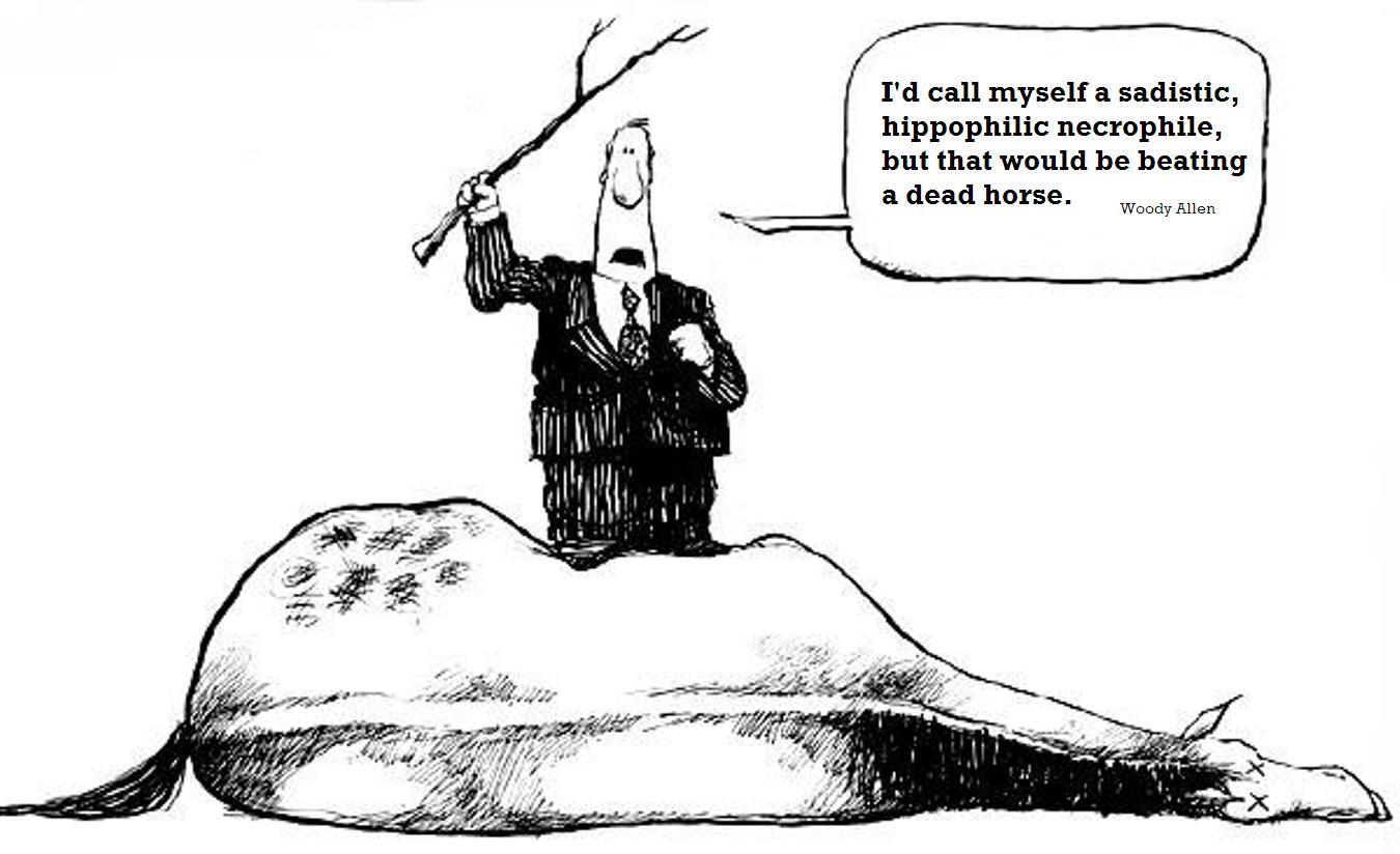 cartoon: beating a dead horse.