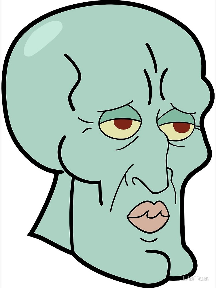 Squidward's Beautiful Face.