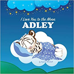 I Love You to the Moon, Adley: Personalized Book & Bedtime.