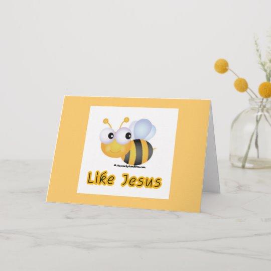 Bee Like Jesus Card.