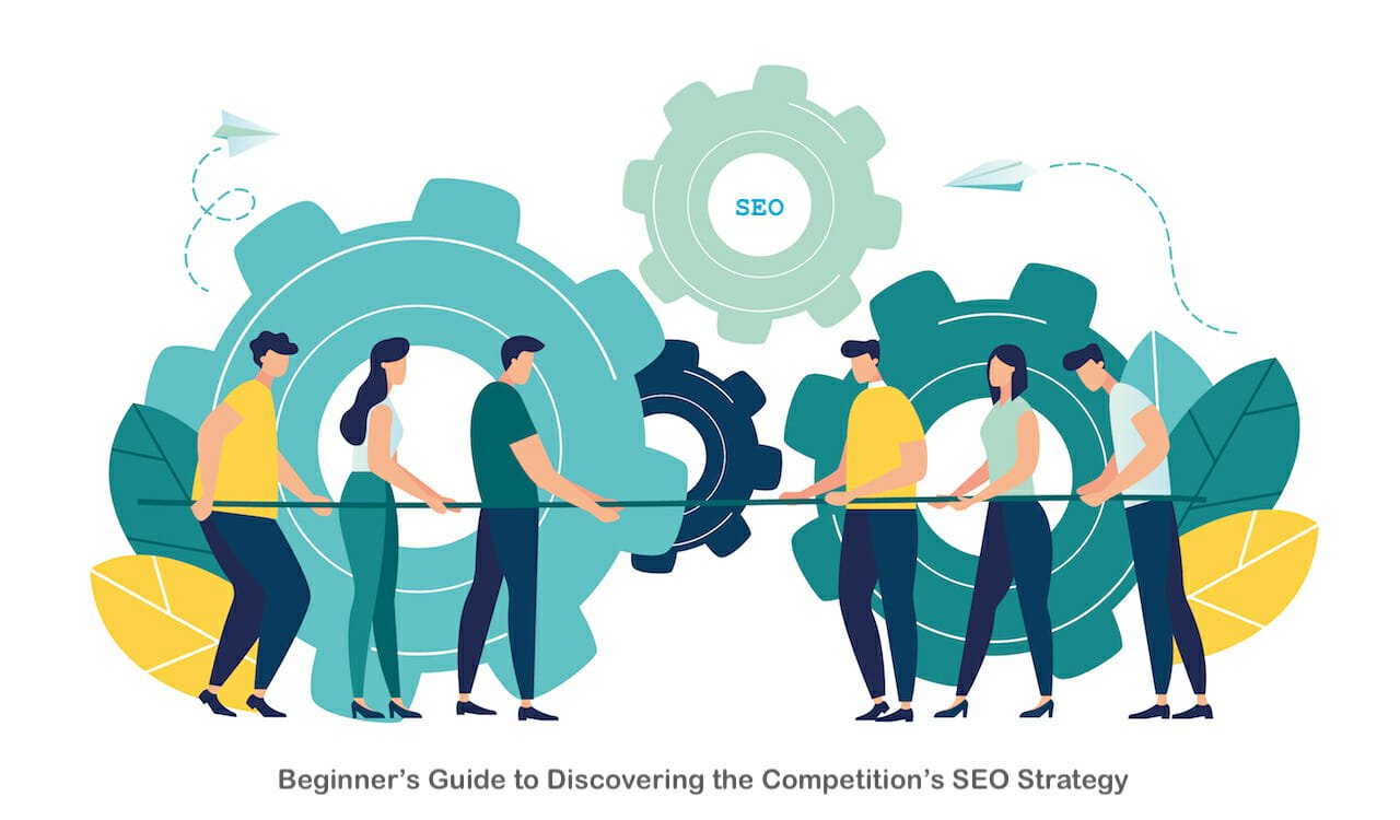 Beginner\'s Guide to Discovering the Competition\'s SEO Strategy.