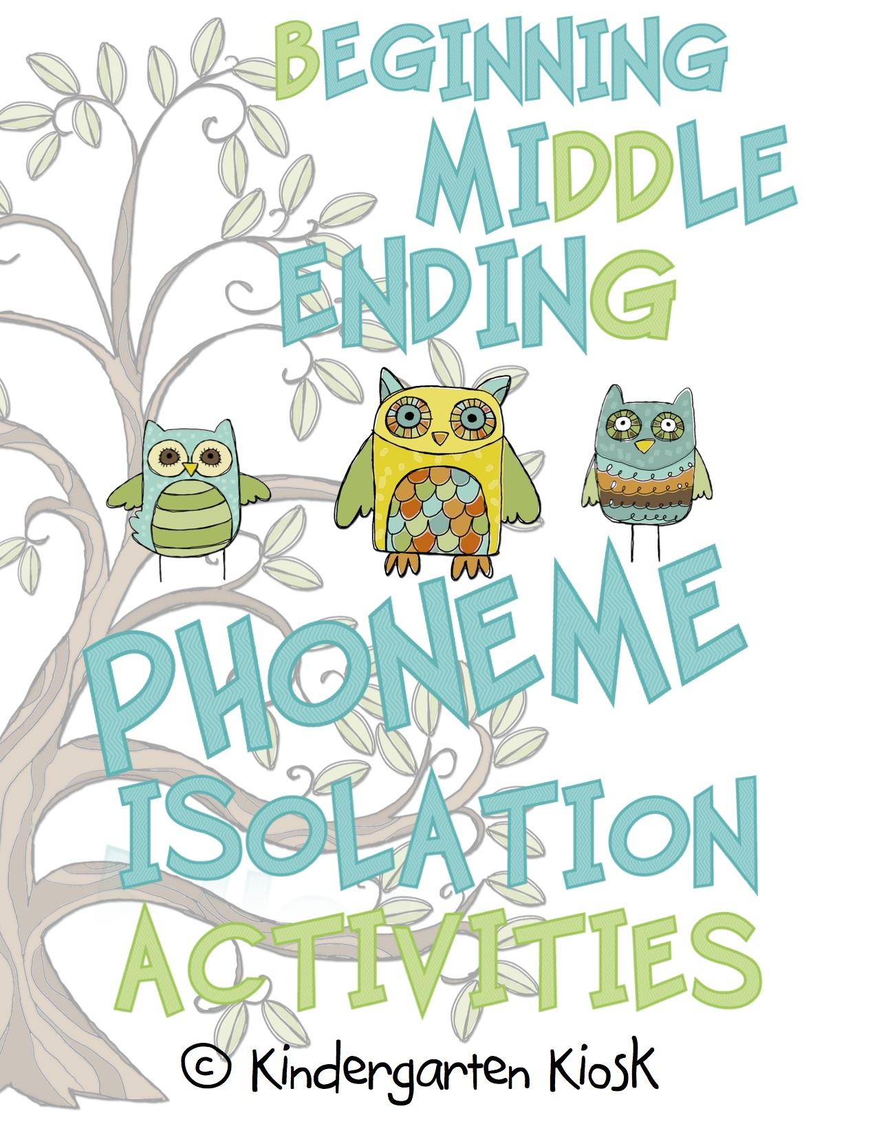 Phoneme Isolation Activities: Beginning, Middle, and Ending Sounds —  Kindergarten Kiosk.
