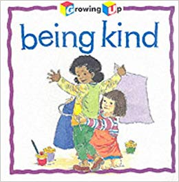 Being Kind (Growing Up): Janine Amos, Annabel Spenceley.