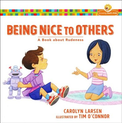 Being Nice to Others: A Book about Rudeness.