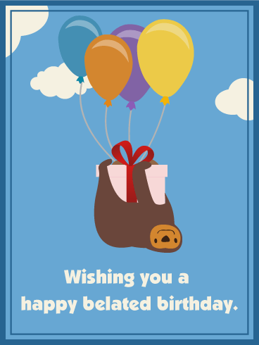 Wishing You a Happy Belated Birthday Card.