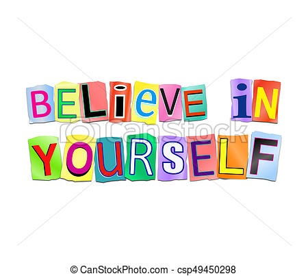 Believe in yourself Illustrations and Clip Art. 686 Believe in.