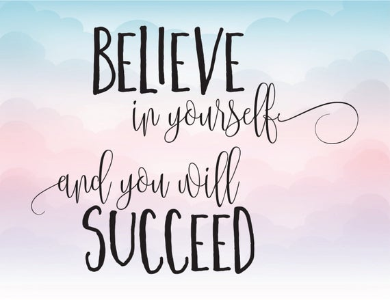 Believe in yourself and you will succeed, vector clipart, SVG vector text,  Silhouette text, Cricut file, Eps Pdf Svg Png Dxf vector quote.
