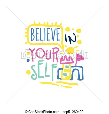 Believe in yourself positive slogan, hand written lettering motivational  quote colorful vector Illustration.
