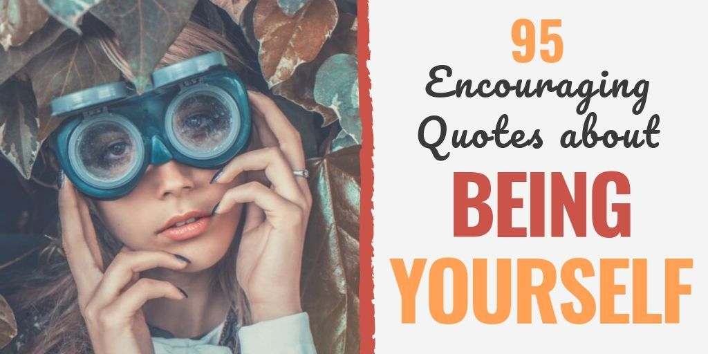 95 Be Yourself Quotes to Stay True Your Values.