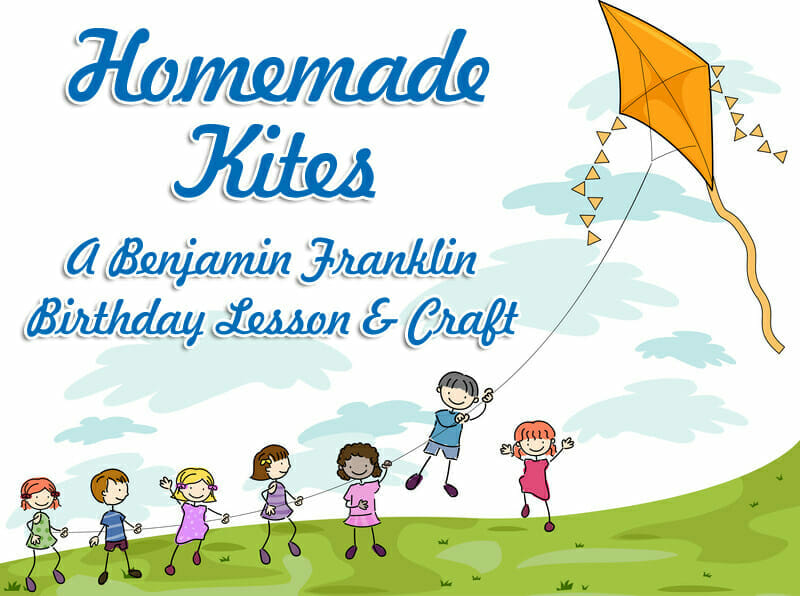 Homemade Kites: A Craft to Celebrate Ben Franklin\'s Birthday.