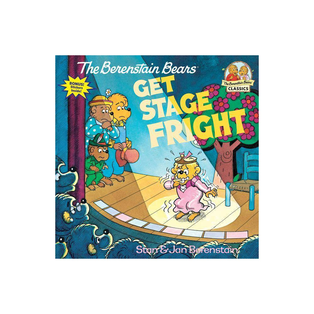 The Berenstain Bears Get Stage Fright.