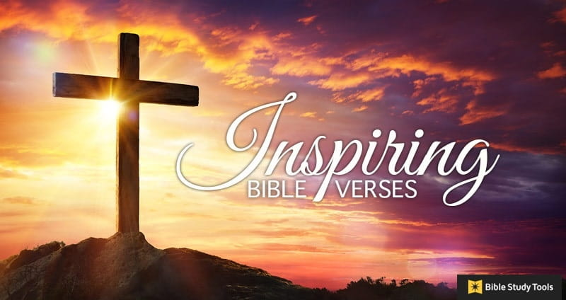 35 Inspirational Bible Verses and Quotes.