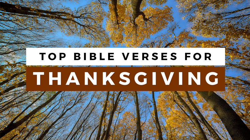 Top 30 Bible Verses for Thanksgiving.