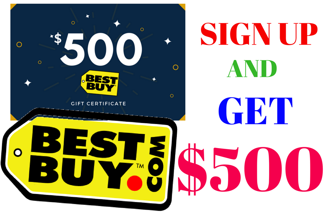 Sign Up With Your Valid Email & Get $500 Best Buy Gift Card.
