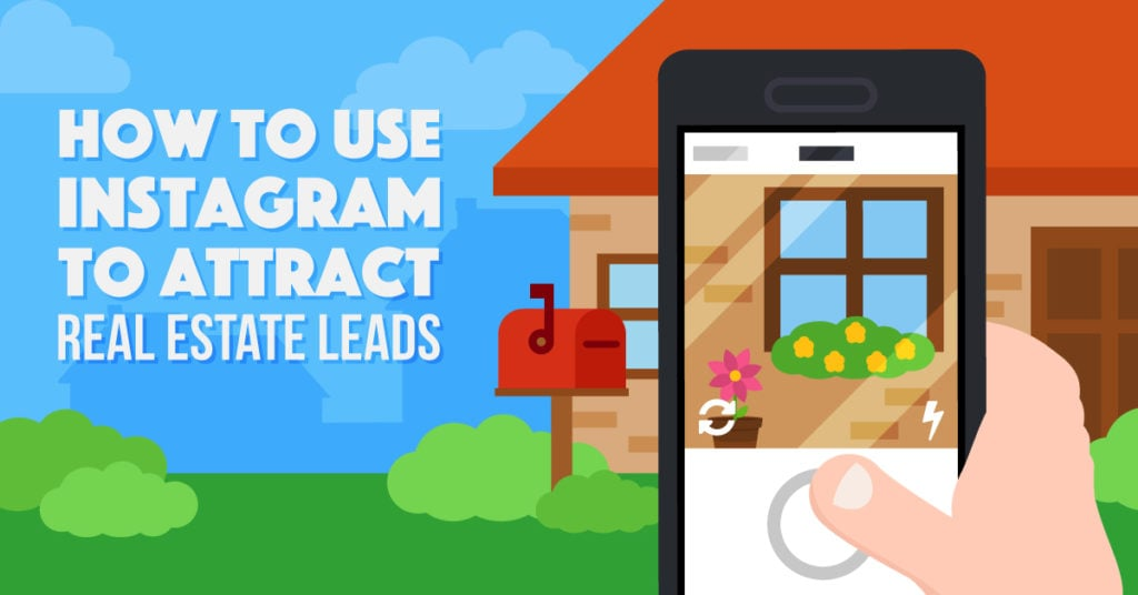 How to Use Instagram for Real Estates to Attract Your #DreamLead.