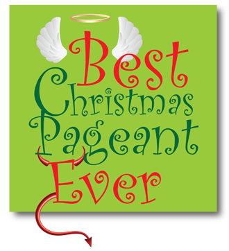 The Best Christmas Pageant Ever Opens Friday December 7th.