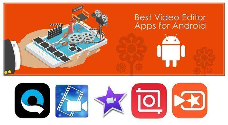 Top Best Video Editing App for Androids.