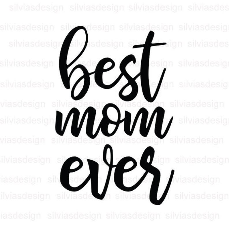 Best mom ever svg cut file, Best mom ever clipart, Best mom ever svg, cut  files for cricut silhouette, Cricut Clipart, PNG, EPS, DXF.