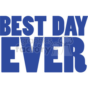 best day ever vector clipart. Royalty.