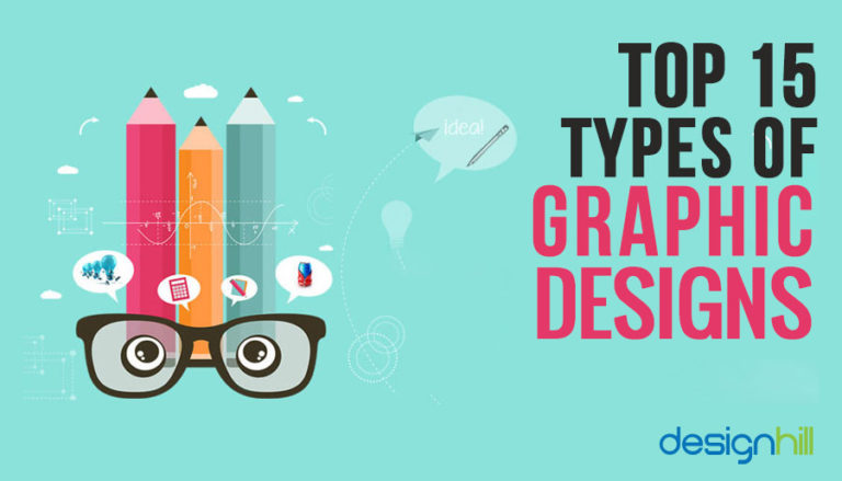 Top 15 Types Of Graphic Design.