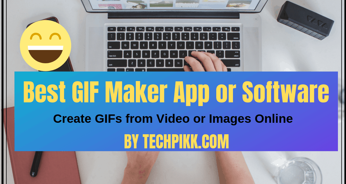 Best GIF maker App or Software: Create GIFs from Video or Images online.